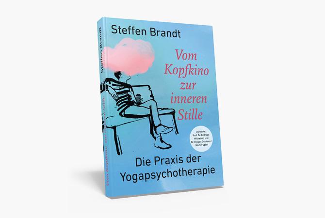 Vom Kopfkino zur inneren Stille Steffen Brandt